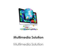 Multimedia solution